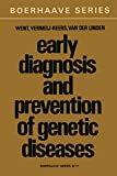 Early Diagnosis and Prevention of Genetic Diseases (Boerhaave Series for Postgraduate Medical Education)