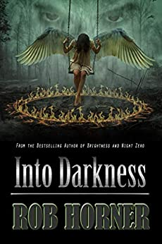 Into Darkness (The Richards Saga Book 2) by [Rob Horner]