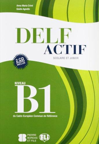 Delf actif. B1 scolaire. Per la Scuola media. Con CD Audio [Lingua francese]