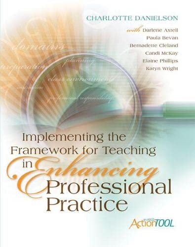 Implementing The Framework For Teaching In Enhancing Professional Practice An Ascd Action Tool