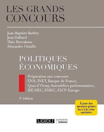Politiques économiques: Préparation aux concours ENA, INET, Banque de France, Quai dOrsay, Assemblées parlementaires, IEP, HEC, ESSEC, ESCP-Europe (2021)