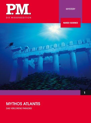 Mythos Atlantis - Das verlorene Paradies- P.M. Die Wissensedition