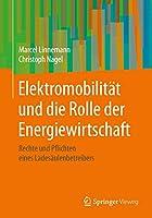 Elektromobilitaet und die Rolle der Energiewirtschaft: Rechte und Pflichten eines Ladesaeulenbetreibers