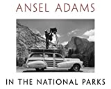 Ansel Adams in the National Parks: Photographs...