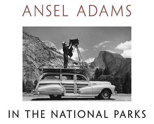 Ansel Adams in the National Parks: Photographs from America's Wild Places (LITTLE, BROWN A)