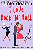 I Love Rock and Roll: A Sweet Romantic Comedy (Underground Granny Matchmakers Book 1) (English Edition)