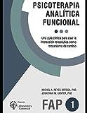 Psicoterapia analítica funcional: Una guía clínica para usar la interacción terapéutica como mecanismo de cambio