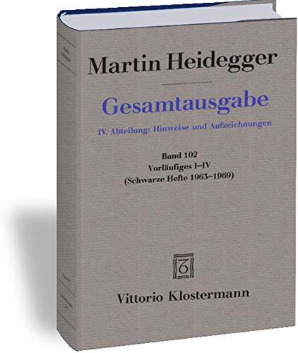 Vorläufiges I-IV: Schwarze Hefte 1963 -1970 (Martin Heidegger Gesamtausgabe)
