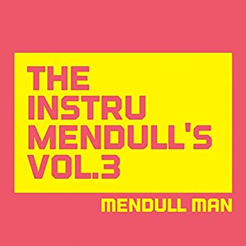The Instrumendull's, Vol. 3 (Royalty Free Instrumental Music for Hip Hop Artists, Movie Soundtracks, and Multimedia Developers)