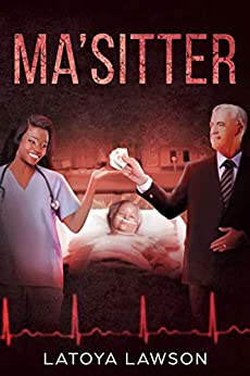 MA'SITTER: A Gritty New Psychological Thriller Novel of Deception and Murder by [LaToya Lawson]