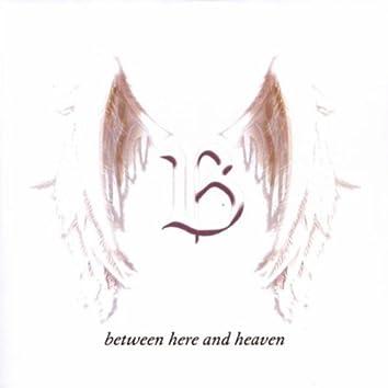 Between Here and Heaven