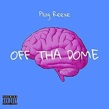 Off Tha Dome