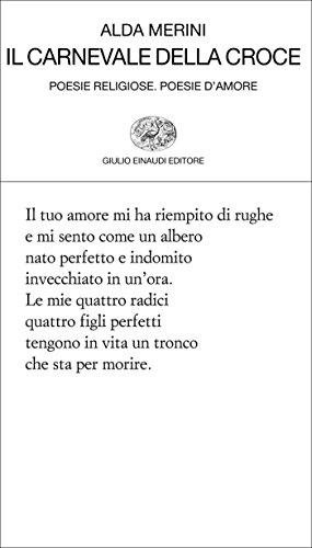 Il carnevale della croce: Poesie religiose. Poesie d'amore (Collezione di poesia Vol. 380)