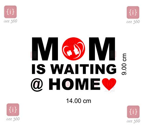 ISEE 360® Bike Sticker Mom is Waiting at Home Sticker for Bike Pulser 200ns Dio Activa Royal Enfield Tank,Meeter, Side Vinyl Decals Color-Black,Red L x H 14.00 x 9.00 cm