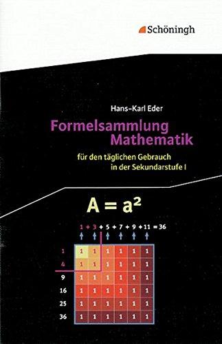 Mathematik Lernhilfen: Formelsammlung Mathematik: für den täglichen Gebrauch in der Sekundarstufe I