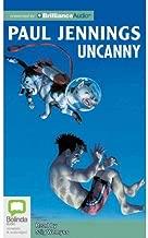 [Uncanny!] [Author: Jennings, Paul] [July, 2012]