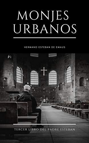 MONJES URBANOS: La Revolución Secreta (Spanish Edition)