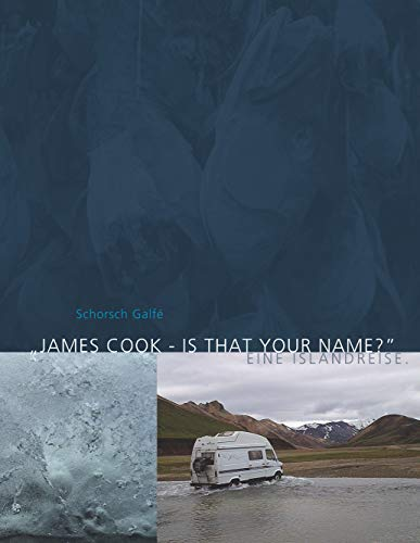 James Cook - is that your name?: Eine Islandreise