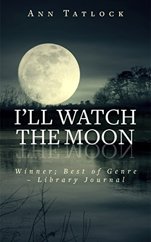 Book: I'll Watch the Moon (Legacy Series) by Ann Tatlock