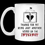 N\A Gracias por no ser Otro Bicho Raro en Internet Taza de Pareja para café, Sopa, té, Leche, Latte.Cups Taza Amigos, fanáticos, Esposa, Esposo, papá, mamá. Tazas 11Oz Blanco Y Negro.
