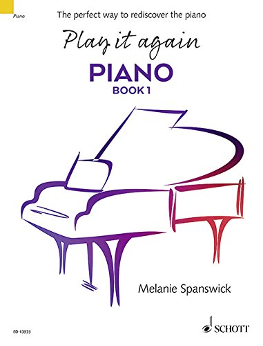 Play it Again: Piano Book: the Perfect Way to Rediscover the Piano