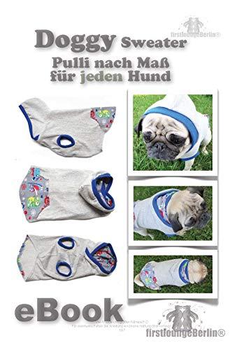 DOGGY Hunde-Sweater nähen nach Maß für jeden Hund - Nähanleitung & Schnittentwicklung nach Maß von firstloungeberlin: DOGGY Hunde-Sweater kann für jeden Hund nach Maß entwickelt werden.