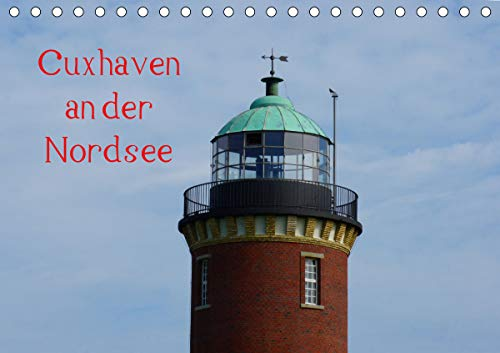 Cuxhaven an der Nordsee (Tischkalender 2021 DIN A5 quer)