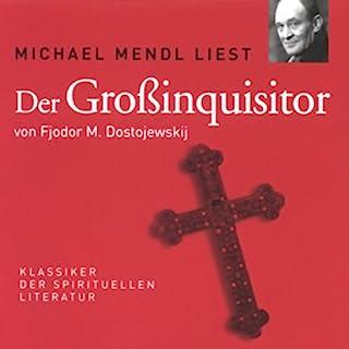 Der Großinquisitor                   Autor:                                                                                                                                 Fjodor M. Dostojewski                               Sprecher:                                                                                                                                 Michael Mendl                      Spieldauer: 1 Std. und 2 Min.     51 Bewertungen     Gesamt 4,6