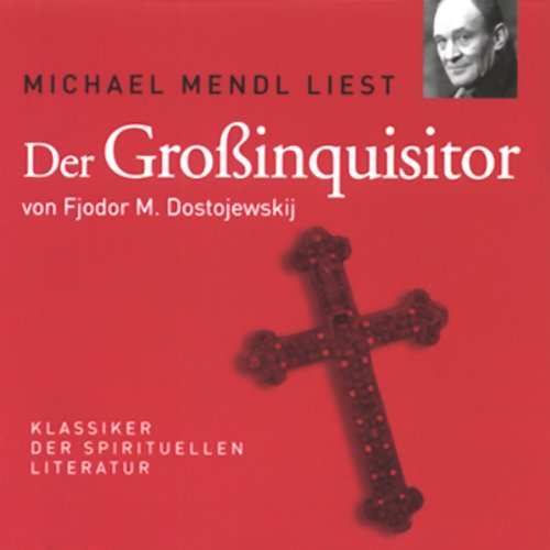 Der Großinquisitor                   By:                                                                                                                                 Fjodor M. Dostojewski                               Narrated by:                                                                                                                                 Michael Mendl                      Length: 1 hr and 2 mins     Not rated yet     Overall 0.0