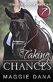 Taking Chances: Volume 7 (Timber Ridge Riders)