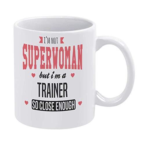 I'm Superwoman But I'm A Trainer So Close Enough. Best for Trainer. Super Trainer Tasse, 325 ml