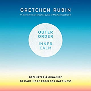 Outer Order, Inner Calm     Declutter and Organize to Make More Room for Happiness              Written by:                                                                                                                                 Gretchen Rubin                               Narrated by:                                                                                                                                 Gretchen Rubin                      Length: 2 hrs and 34 mins     18 ratings     Overall 4.2