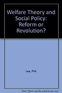 Welfare Theory & Social Policy: Reform or Revolution?