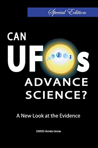 Can UFOs Advance Science?: A New Look at the Evidence (International English / Full Colour) Special Edition