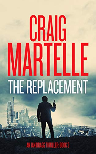 The Replacement (Ian Bragg Thriller Book 3) (English Edition)