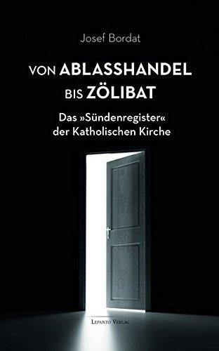 """Von Ablaßhandel bis Zölibat: Das """"Sündenregister"""" der Katholischen Kirche"""