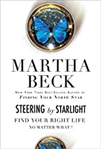 Steering by Starlight: Find Your Right Life, No Matter What!