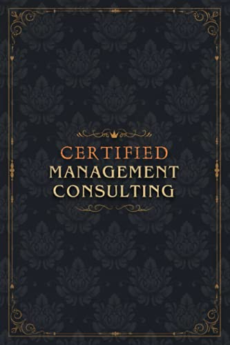 Management Consulting Notebook Planner - Certified Management Consulting Job Title Working Cover To Do List Journal: To Do List, A5, Diary, 5.24 x ... 6x9 inch, Goals, Over 100 Pages, Event, Diary