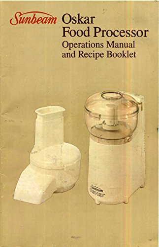 Oskar Food Processor Operations Manual and Recipe Booklett