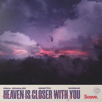 Heaven Is Closer With You