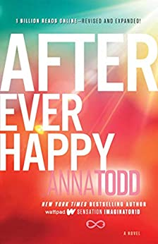 After Ever Happy (The After Series Book 4) by [Anna Todd]