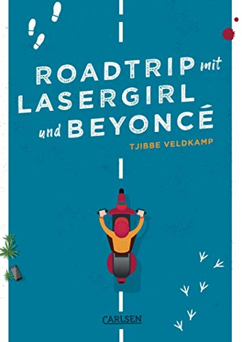 Roadtrip mit Lasergirl und Beyoncé (German Edition)