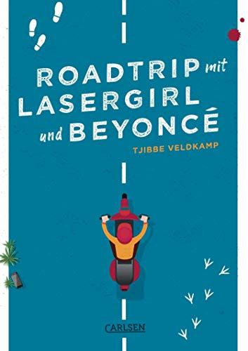Roadtrip mit Lasergirl und Beyoncé (German Edition)