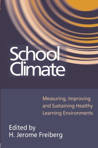 School Climate: Measuring, Improving and Sustaining Healthy Learning Environments