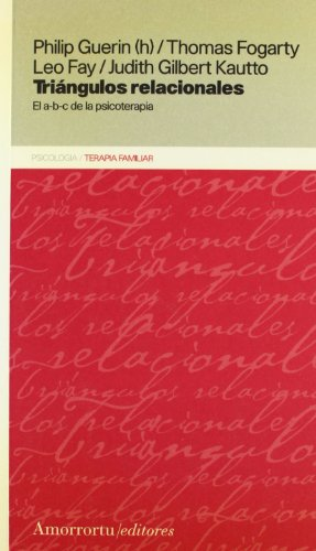 Triangulos Relacionales: El a-b-c de la Psicoterapia (Psicología y psicoanálisis) (Spanish Edition