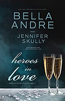 Heroes In Love (Maverick Billionaires Romance Collection, Books 1-3) by [Bella Andre, Jennifer Skully]