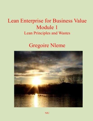 Lean Enterprise for Business Value Module 1: Lean Principles and Wastes