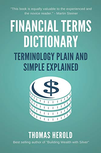 Compare Textbook Prices for Financial Terms Dictionary - Terminology Plain and Simple Explained 1 Edition ISBN 9781501030130 by Herold, Mr Thomas,Crowder, Mr Wesley David