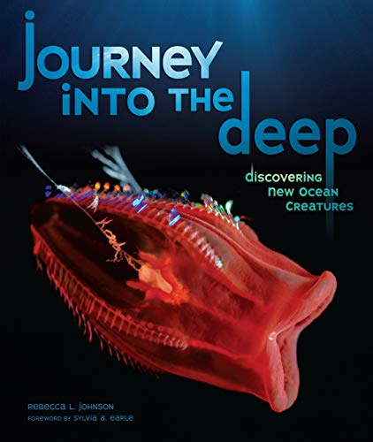 Journey into the Deep: Discovering New Ocean Creatures (Junior Library Guild Selection) (English Edition)