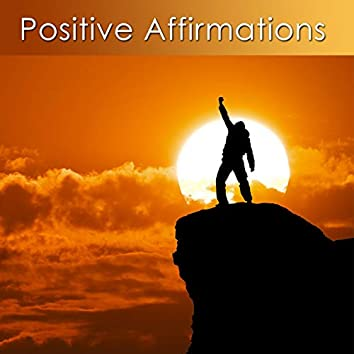 Positive Affirmations for Confidence and Self Esteem (Positive Affirmatons for Prosperity and a Positive Future)